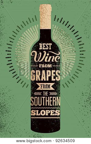 Best wine from grapes from the southern slopes. Typographic retro grunge wine poster with the inscri