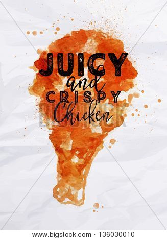 Poster chicken lettering juicy and crispy chicken drawing on crumpled paper background
