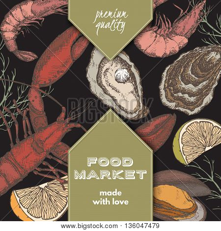 Food market label template with hand drawn color sketch of lobster, oyster and mytilus on black background. Great for store and packaging design.