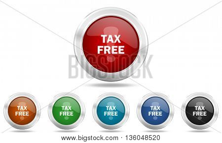 tax free round glossy icon set, colored circle metallic design internet buttons