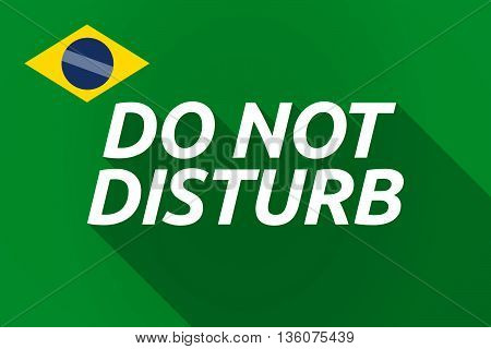 Long Shadow Brazil Flag With    The Text Do Not Disturb