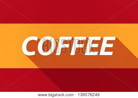 Long Shadow Spain Flag With    The Text Coffee