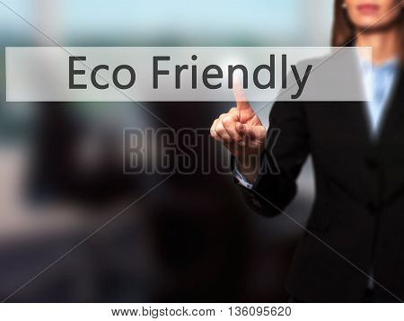 Eco Friendly - Businesswoman Hand Pressing Button On Touch Screen Interface.