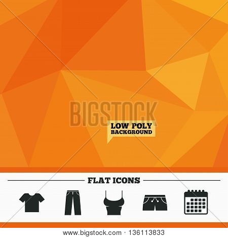 Triangular low poly orange background. Clothes icons. T-shirt and pants with shorts signs. Swimming trunks symbol. Calendar flat icon. Vector