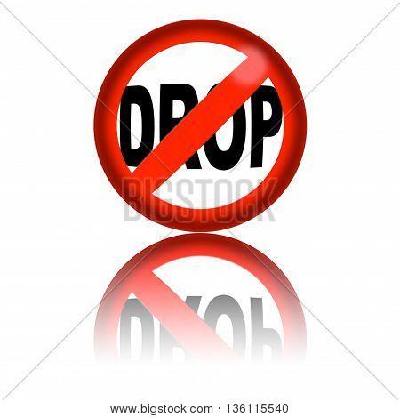 No Drop Sign 3D Rendering