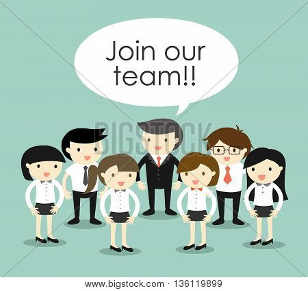Business concept, Group of business people, join our team concept. Vector illustration.