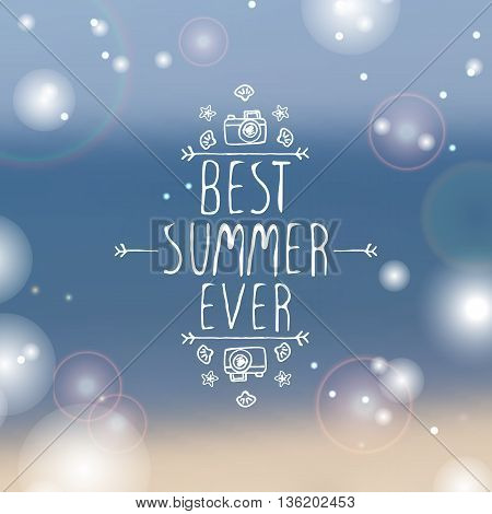 Hand-sketched summer element with camera, shell and starfish on blurred background. Text - Best summer ever