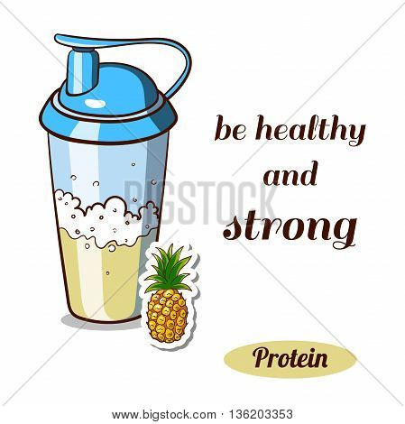 Sport nutrition. Protein shaker isolated on white background. Pineapple protein powder. Vector illustration.