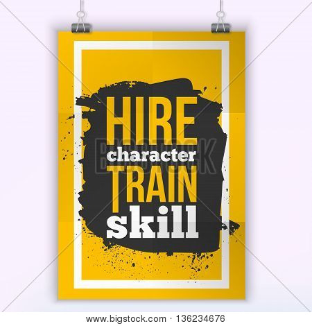 Hire Character, train skill quote for wall art prints, mock up, home interior poster card, typographic composition.
