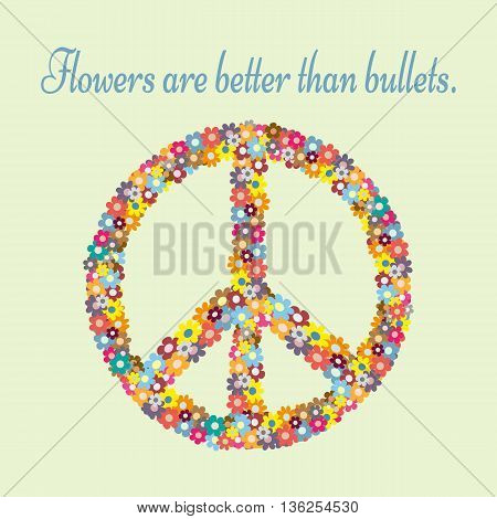 Anti-war propaganda. Silhouette pacifism sign painted colorful flowers. Text Flowers are better than bullets. Isolated abstract.