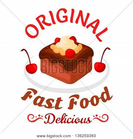 Fast food sweet treats symbol with brownie cake topped with chocolate sauce, vanilla cream and cherries fruits. Chocolate cake badge for pastry shop or fast food dessert menu design