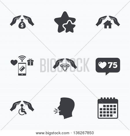 Hands insurance icons. Money bag savings insurance symbols. Disabled human help symbol. House property insurance sign. Flat talking head, calendar icons. Stars, like counter icons. Vector