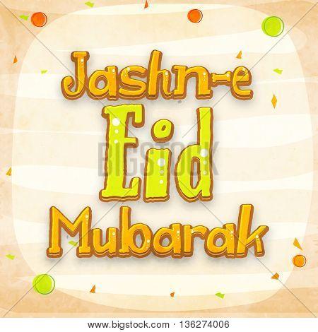 Elegant Greeting Card design with stylish text Jashn-e-Eid Mubarak, Concept for Islamic Holy Festival celebration.
