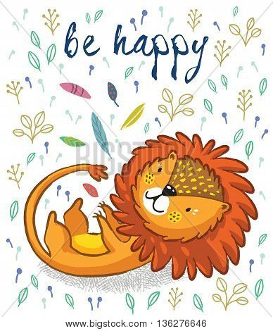 Cartoon character playful lion. Vector illustration. Funny cartoon lion vector print with text - Be happy. Character jungle wild lion with tribal feathers