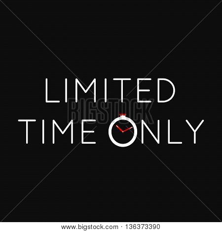White lettering on a black background for a limited time only. Stopwatch. Text. Clock hands. Illustration. Rasterized Copy.