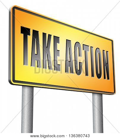 take action time to act now is the time or never take initiative