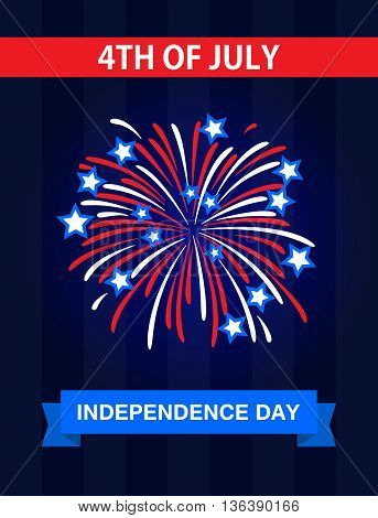 Happy Independence Day. The 4th July United States of America. USA Fireworks. Celebration greetings card. Holidays US. Important day for the whole nation. Celebrate it with the firework.