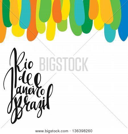 Inscription Rio de Janeiro Brazil, background colors of the Brazilian flag. Calligraphy handmade greeting cards , posters phrase Rio de Janeiro Brazil. Background watercolor brush , Brazil carnival