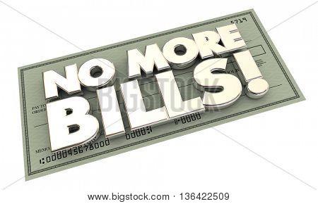 No More Bills Payments Debt Words Check 3d Illustration