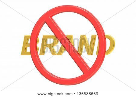 No Brand concept sign forbidden. 3D rendering isolated on white background