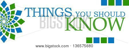 Things you should know text written over green blue background.
