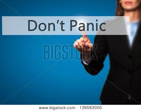 Don't Panic - Businesswoman Hand Pressing Button On Touch Screen Interface.