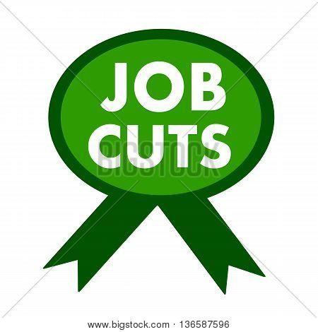 job cuts white wording on background green ribbon
