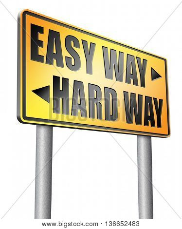 easy way or hard way take a risk and go for adventure character test less traveled path take the challenge struggle for life, 3D illustration, isolated on white