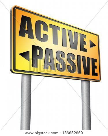 active passive take action or wait taking initiative and participate, 3D illustration, isolated on white