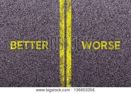 Tarmac With The Words Better And Worse