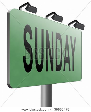 Sunday week next or following day schedule concept for appointment or event in agenda, road sign billboard, 3D illustration, isolated on white