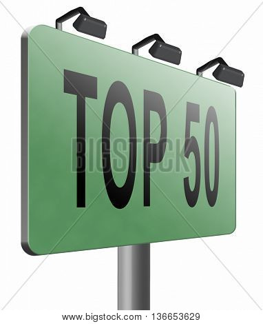 top 50 charts list pop poll result and award winners chart ranking music hits best top fifty quality rating prize winner road sign , 3D illustration, isolated on white