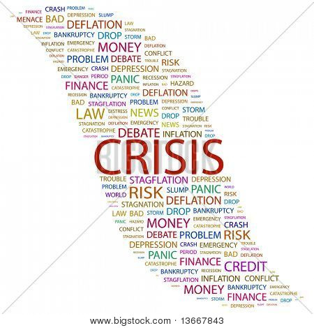 CRISIS. Word collage on white background. Illustration with different association terms.