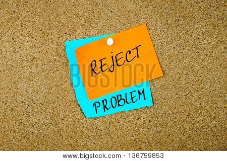 Reject Problem Written On Paper Notes