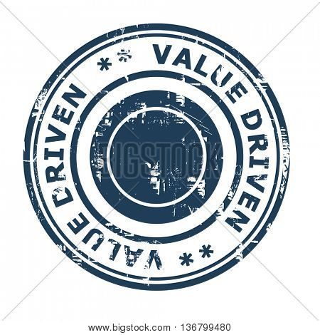 Value driven business concept rubber stamp isolated on a white background.
