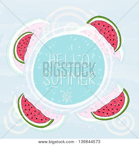 hello summer with watermelons and sun sign over blue banner - text in frame over summery grunge drawn background holiday seasonal concept label