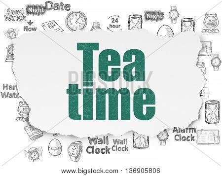 Time concept: Painted green text Tea Time on Torn Paper background with  Hand Drawing Time Icons