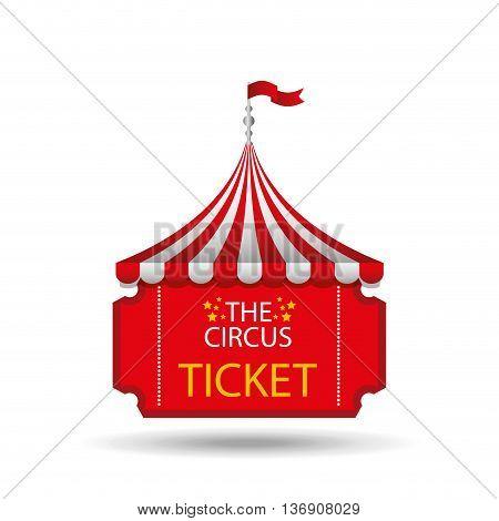 ticket circus design, vector illustration eps10 graphic
