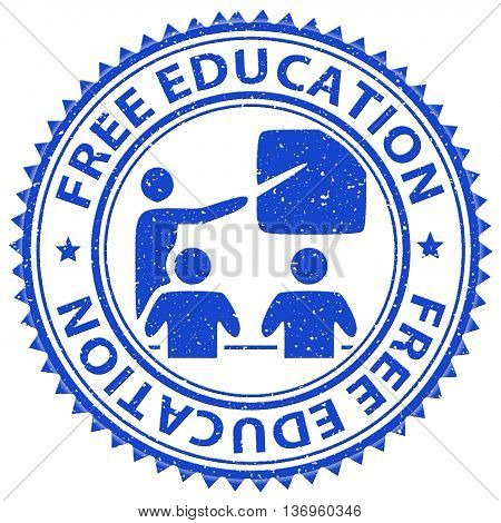 Free Education Represents For Nothing And Learning