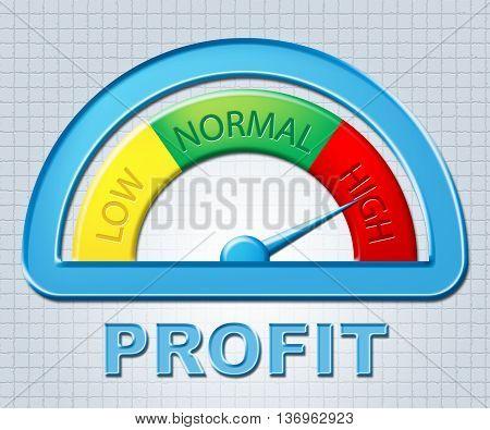 High Profit Represents Lucrative Display And Revenue