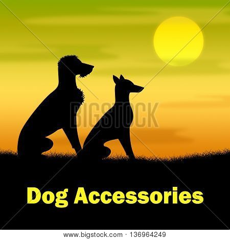 Dog Accessories Represents Pups Goods And Buying