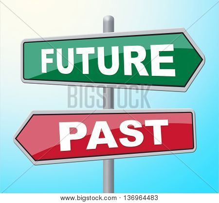 Future Past Represents Placard Signboard And Evolution