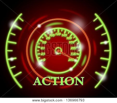 Action Gauge Represents Do It And Acting