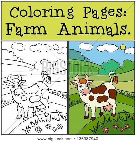 Coloring Pages: Farm Animals. Cute cow stands on the field and smiles.