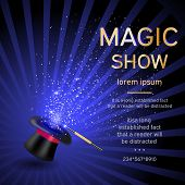 Magician hat with a magic wand and magic shine on a blue background with a place for your text. Magic show template.Vector illustration poster