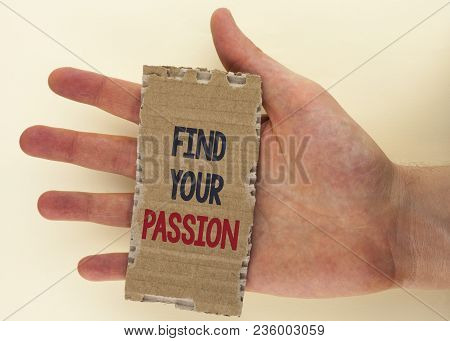 Conceptual Hand Writing Showing Find Your Passion. Business Photo Text No More Unemployment Find Cha