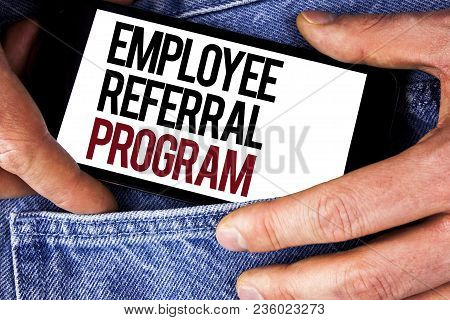 Word Writing Text Employee Referral Program. Business Concept For Recommend Right Jobseeker Share Va
