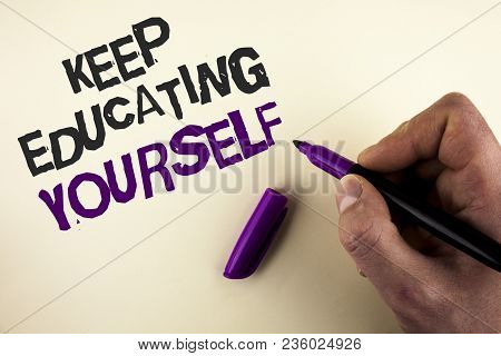 Conceptual Hand Writing Showing Keep Education Yourself. Business Photo Showcasing Learning Skills W