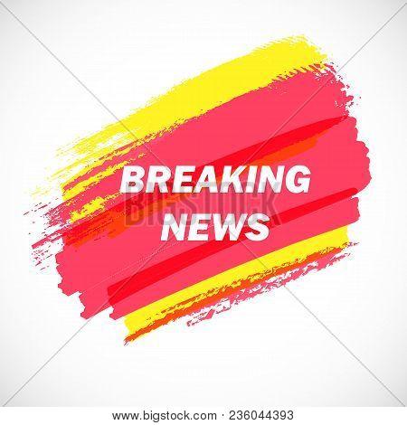 Vector Breaking News. Modern Artistic Background. Grunge Multicolored Template. Breaking News Singbo