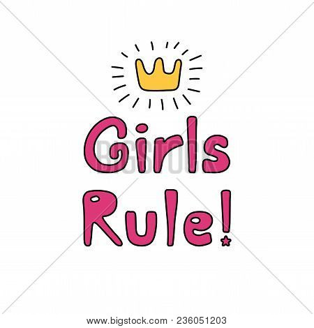 Hand Drawn Quote Girls Rule, With Shining Golden Crown. Isolated Objects On White Background. Vector